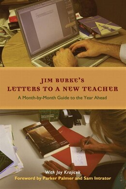 Book Letters To A New Teacher: A Month-to-month Guide To The Year Ahead by Burke, Jim