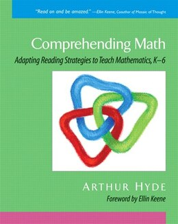 Book Comprehending Math: Adapting Reading Strategies To Teach Mathematics, K-6 by Arthur A. Hyde