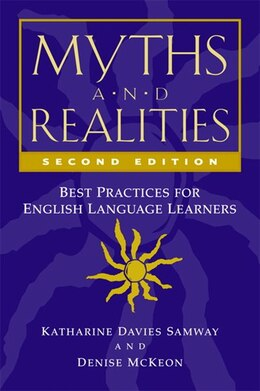 Book Myths And Realities: Best Practices For English Language Learners by Denise Mckeon
