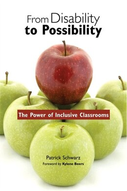 Book From Disability To Possibility: The Power Of Inclusive Classrooms by Patrick Schwarz