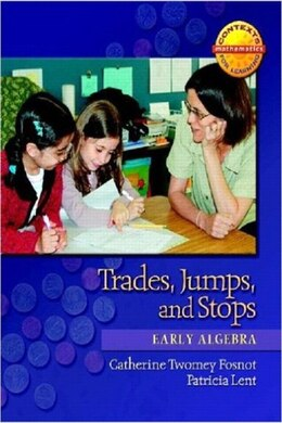 Book Trades, Jumps, And Stops: Early Algebra by Catherine Twomey Fosnot
