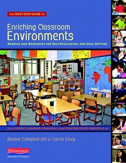 Book The Next-step Guide To Enriching Classroom Environments: Rubrics And Resources For Self-evaluation… by Bonnie Campbell Hill