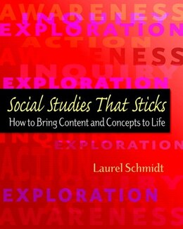 Book Social Studies That Sticks: How To Bring Content And Concepts To Life by Laurel Schmidt
