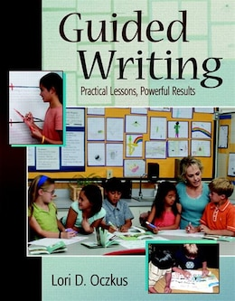 Book Guided Writing: Practical Lessons, Powerful Results by Lori Oczkus