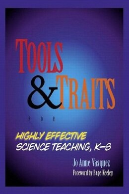 Book Tools And Traits For Highly Effective Science Teaching, K-8 by Jo Anne Vasquez