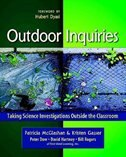 Book Outdoor Inquiries: Taking Science Investigations Outside The Classroom by Patricia Mcglashan