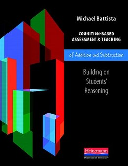 Book Cognition-based Assessment & Teaching Of Addition And Subtraction: Building On Students' Reasoning by Michael Battista