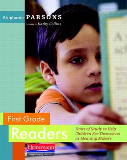 Book First Grade Readers: Units Of Study To Help Children See Themselves As Meaning Makers by Stephanie Parsons