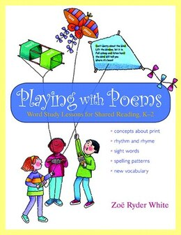 Book Playing With Poems: Word Study Lessons For Shared Reading, K-2 by Zoe Ryder White