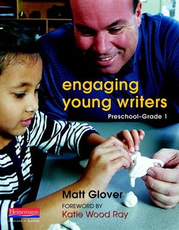 Book Engaging Young Writers, Preschool-grade 1 by Matt Glover