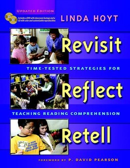 Book Revisit, Reflect, Retell: Time-tested Strategies For Teaching Reading Comprehension by Linda Hoyt
