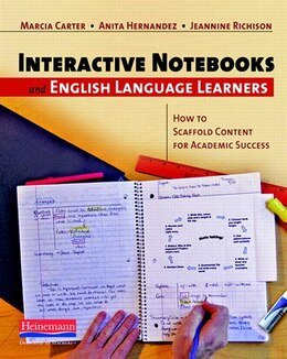 Book Interactive Notebooks And English Language Learners: How To Scaffold Content For Academic Success by Marcia J. Carter