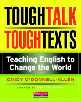 Book Tough Talk, Tough Texts: Teaching English To Change The World by Cindy O'donnell-allen