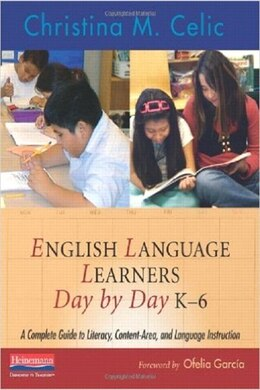 Book English Language Learners Day By Day, K-6 by Christina M Celic
