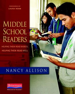 Book Middle School Readers: Helping Them Read Widely, Helping Them Read Well by Nancy Allison