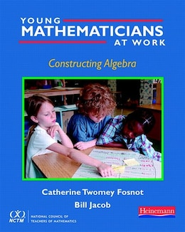 Book Young Mathematicians At Work: Constructing Algebra by Catherine Twomey Fosnot
