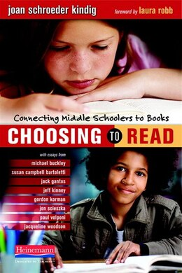 Book Choosing To Read: Connecting Middle Schoolers To Books by Joan Schroeder Kindig
