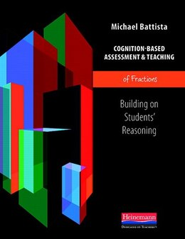 Book Cognition-based Assessment & Teaching Of Fractions: Building On Students' Reasoning by Michael Battista