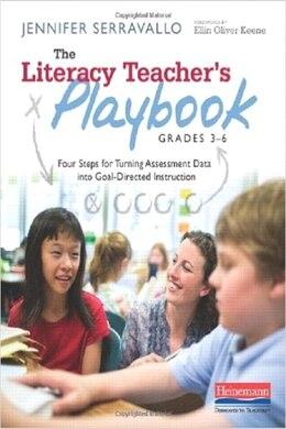 Book The Literacy Teacher's Playbook, Grades 3-6 by Jennifer Serravallo