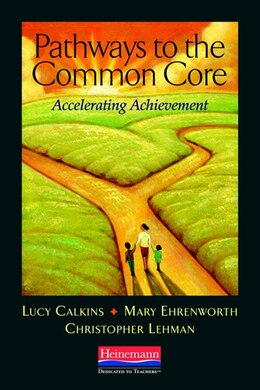 Book Pathways To The Common Core: Accelerating Achievement by Lucy Mccormick Calkins