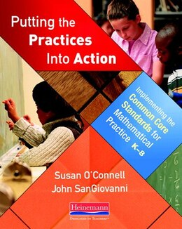 Book Putting The Practices Into Action: Implementing The Common Core Standards For Mathematical Practice… by Susan O'connell