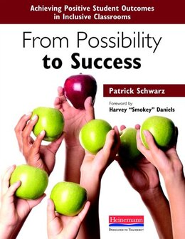 Book From Possibility To Success: Achieving Positive Student Outcomes In Inclusive Classrooms by Patrick Schwarz