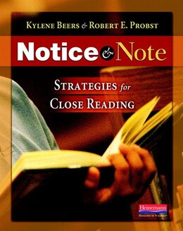 Book Notice And Note: Strategies For Close Reading by Kylene Beers