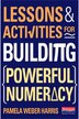 Lessons And Activities For Building Powerful Numeracy by Pamela Weber Harris