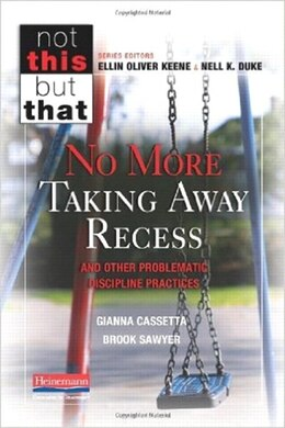 Book No More Taking Away Recess And Other Problematic Discipline Practices by Gianna Cassetta