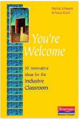 Book You're Welcome: 30 Innovative Ideas For The Inclusive Classroom by Patrick Schwarz