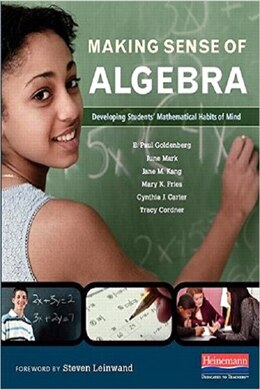 Book Making Sense Of Algebra: Developing Students' Mathematical Habits Of Mind by E Paul Goldenberg