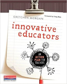 Book Innovative Educators: An Action Plan For Teachers by Gretchen Morgan