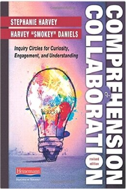 Book Comprehension And Collaboration, Revised Edition: Inquiry Circles For Curiosity, Engagement, And… by Stephanie Harvey