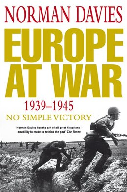 Book Europe At War 1939-1945: No Simple Victory by Norman Davies