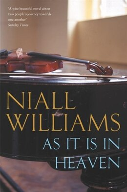 Book As It Is In Heaven by Niall Williams