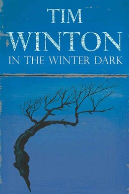 Book In The Winter Dark by Tim Winton