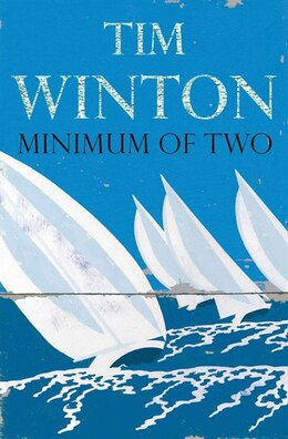 Book Minimum Of Two by Tim Winton