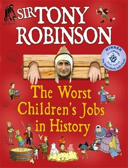 Book The Worst Children's Jobs In History by Sir Tony Robinson