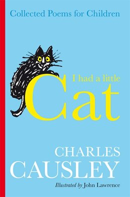Book I Had A Little Cat: Collected Poems for Children by Charles Causley