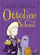 Ottoline Goes To School (ottoline #2)