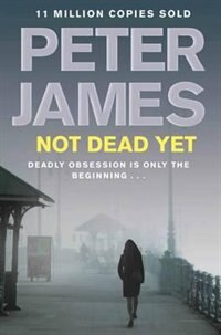 Book Not Dead Yet by Peter James
