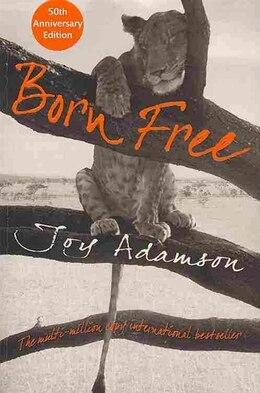 Book Born Free: The Full Story by Joy Adamson