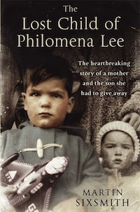 The Lost Child of Philomena Lee: A Mother, Her Son, and a Fifty-Year Search
