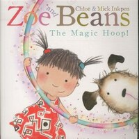 Zoe And Beans: The Magic Hoop: The Magic Hoop