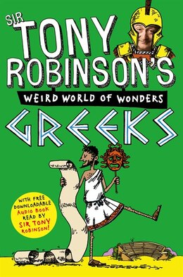 Book Tony Robinson's Weird World Of Wonders! Greeks by Sir Tony Robinson