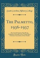 The Palmetto, 1936-1937: The Citadel Student Handbook, Published Annually by the Young Men's…