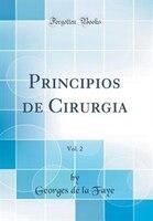 Principios de Cirurgia, Vol. 2 (Classic Reprint)
