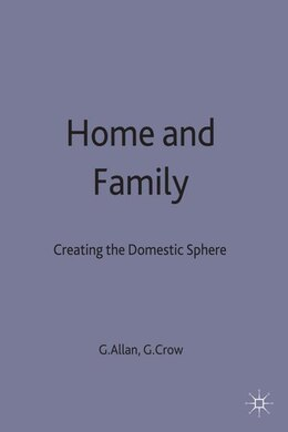 Book Home And Family: Creating The Domestic Sphere by Graham Allan