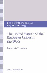 The United States And The European Union In The 1990s: Partners In Transition