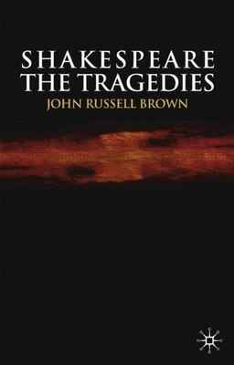 Book Shakespeare: The Tragedies by John Russell Brown